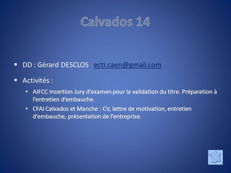 Calvados 14 DD : Gérard DESCLOS ecti.caen@gmail.com Activités :