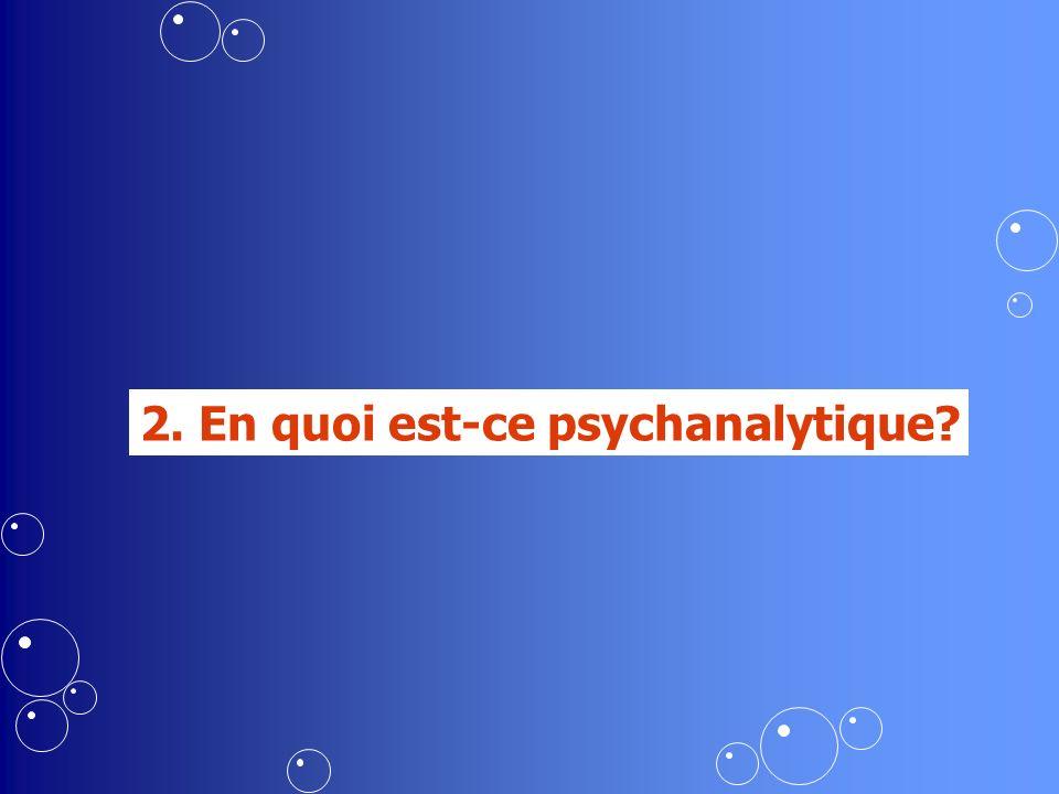 2. En quoi est-ce psychanalytique