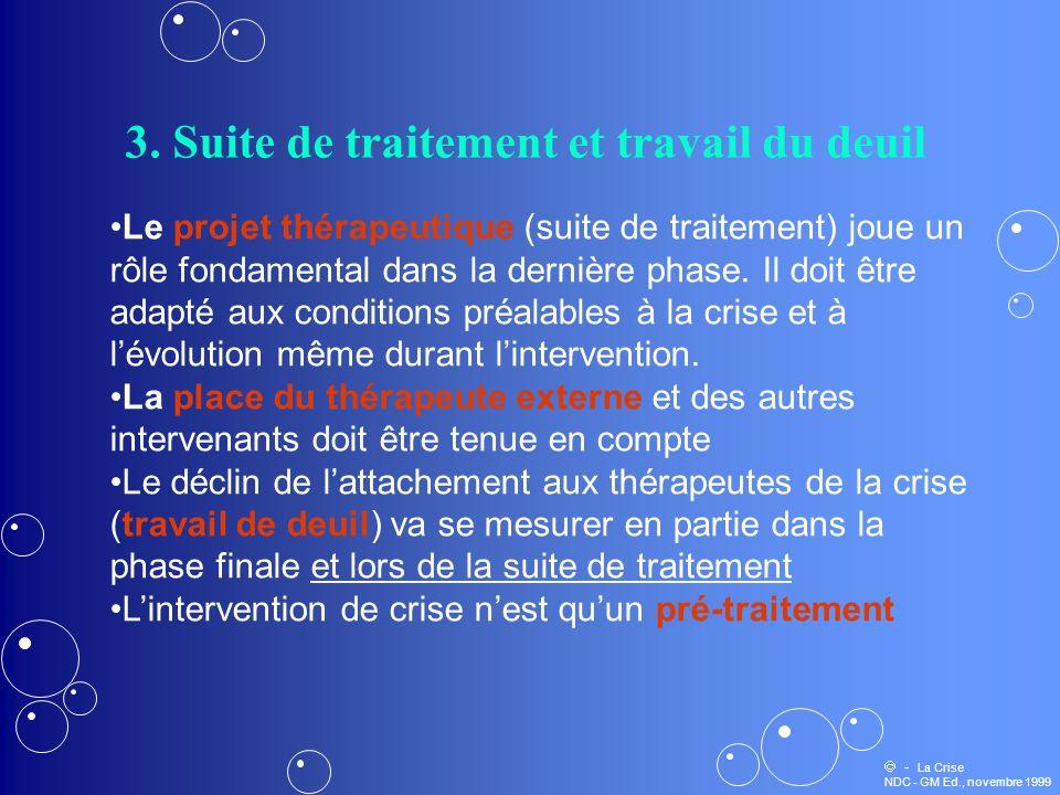 3. Suite de traitement et travail du deuil