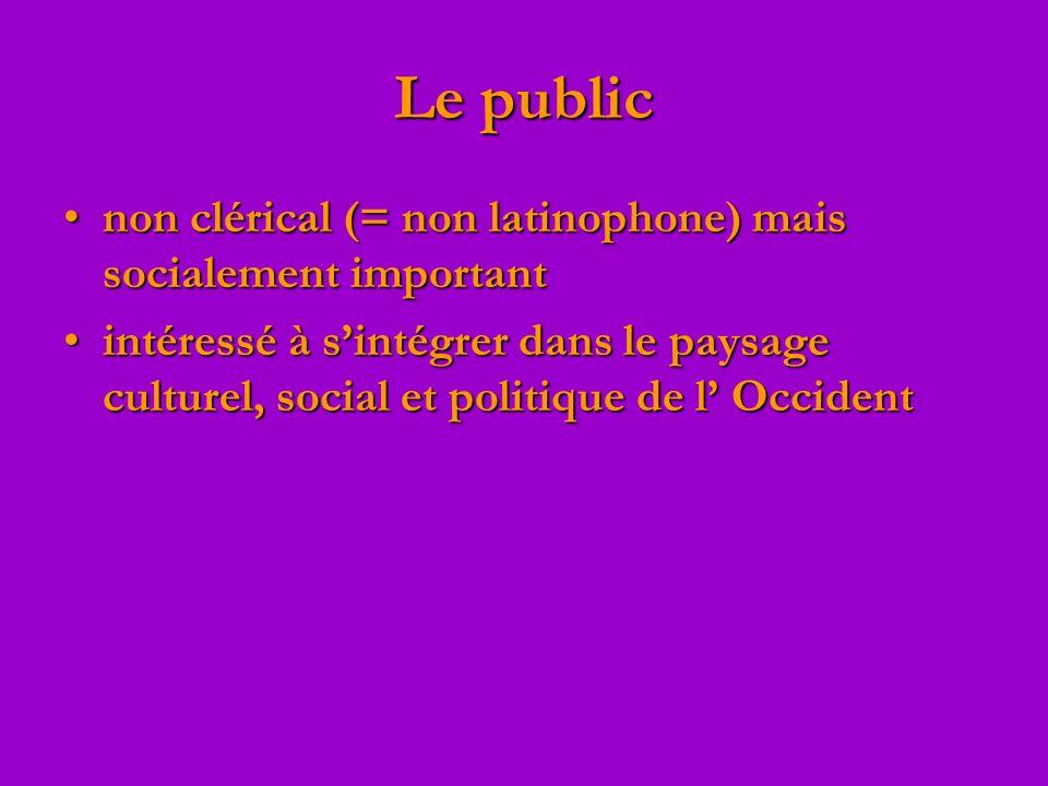 Le public non clérical (= non latinophone) mais socialement important