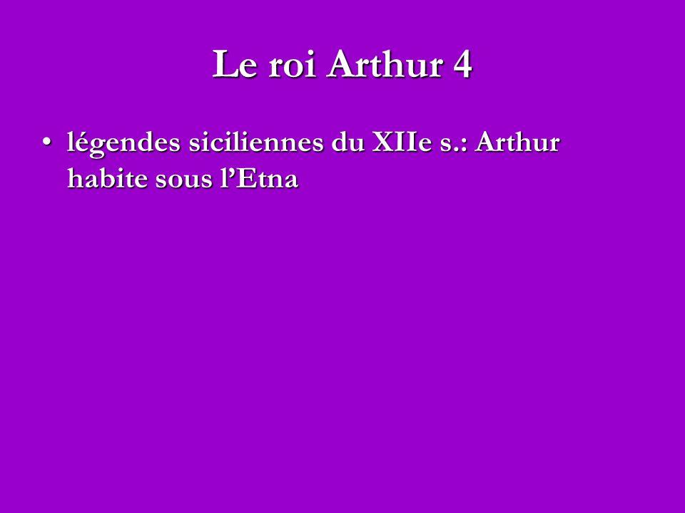 Le roi Arthur 4 légendes siciliennes du XIIe s.: Arthur habite sous l'Etna