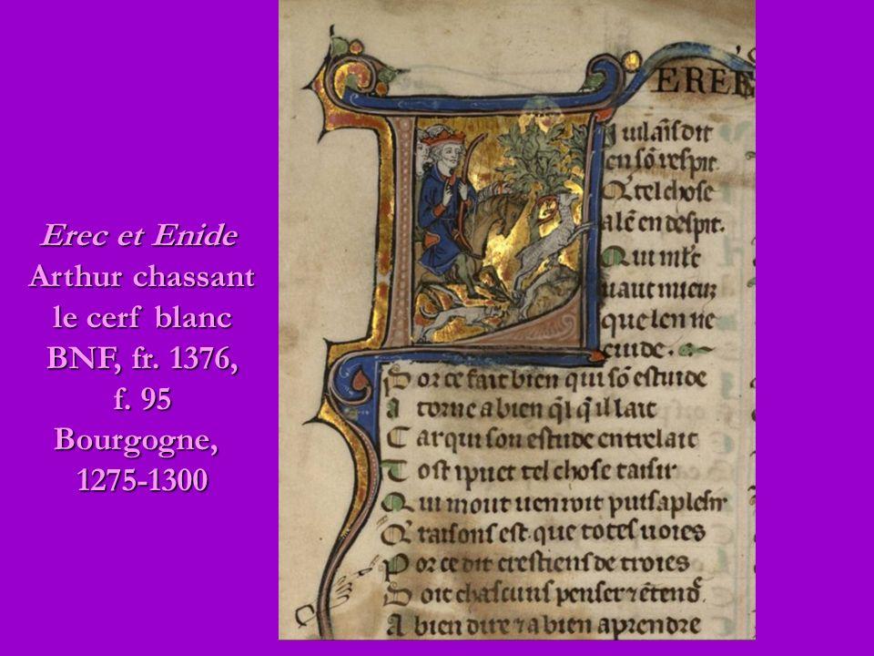 Erec et Enide Arthur chassant le cerf blanc BNF, fr. 1376, f. 95 Bourgogne, 1275-1300