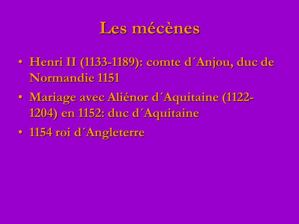 Les mécènes Henri II (1133-1189): comte d´Anjou, duc de Normandie 1151