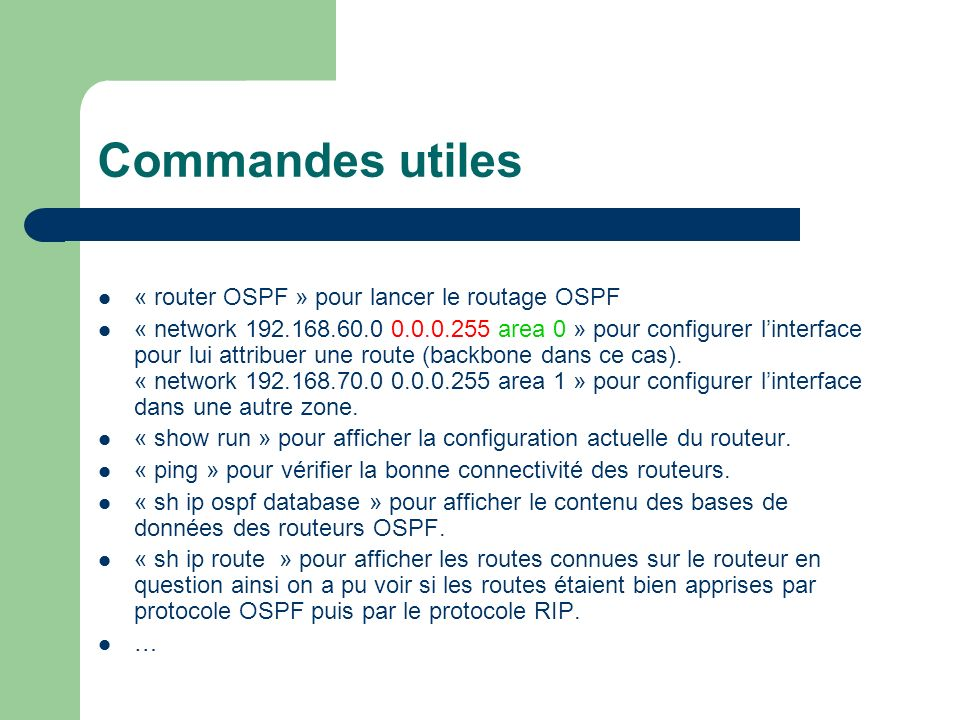 Commandes utiles « router OSPF » pour lancer le routage OSPF