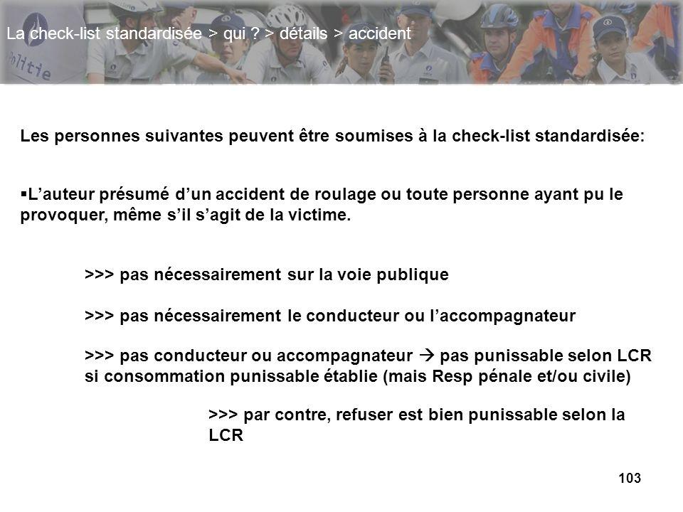 La check-list standardisée > qui > détails > accident