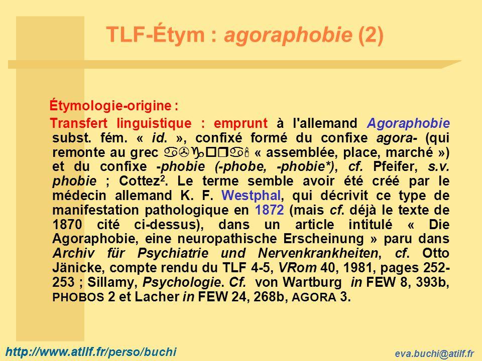 TLF-Étym : agoraphobie (2)