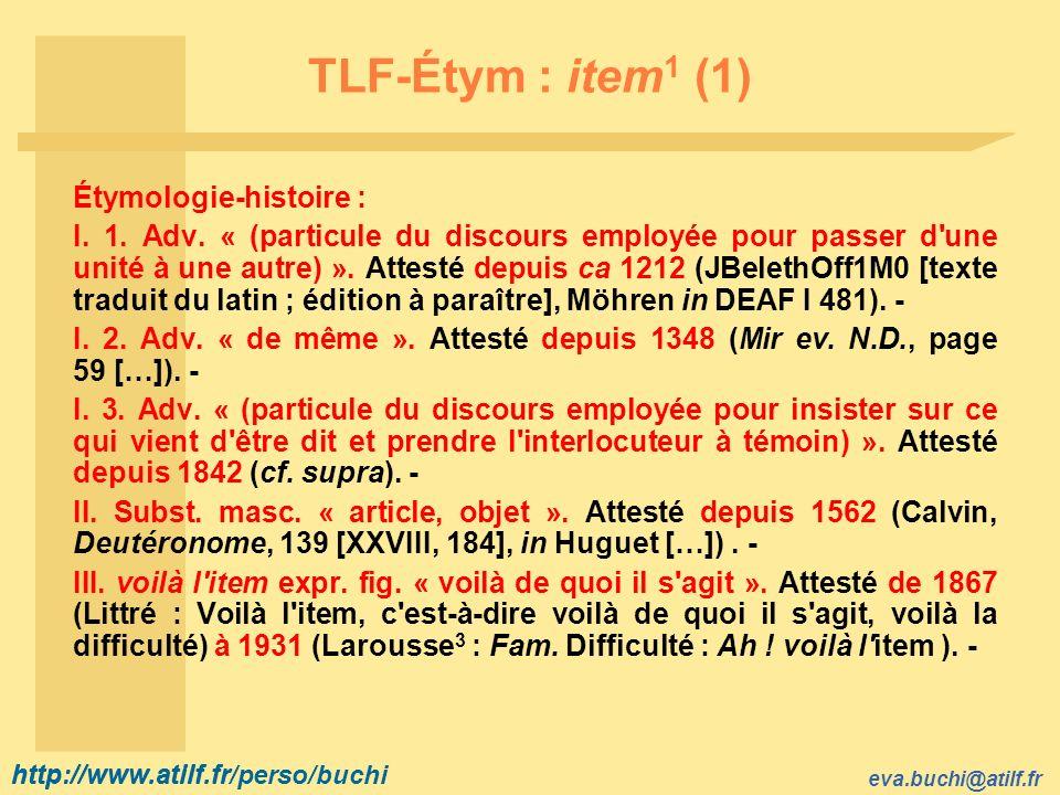 TLF-Étym : item1 (1) Étymologie-histoire :