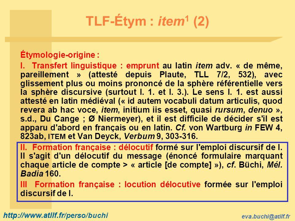 TLF-Étym : item1 (2) Étymologie-origine :