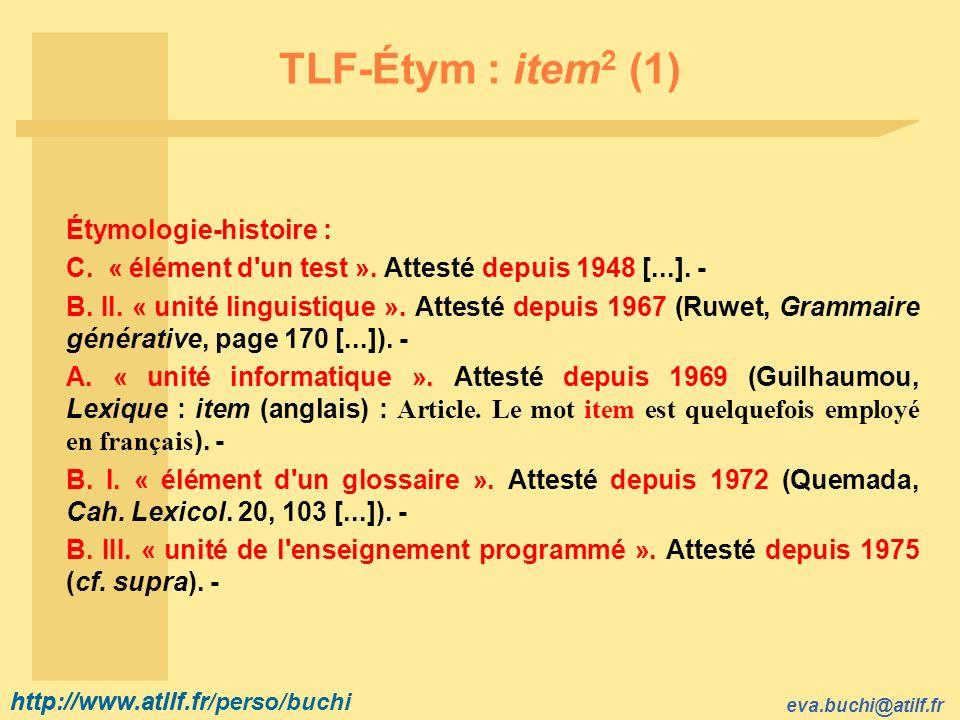TLF-Étym : item2 (1) Étymologie-histoire :