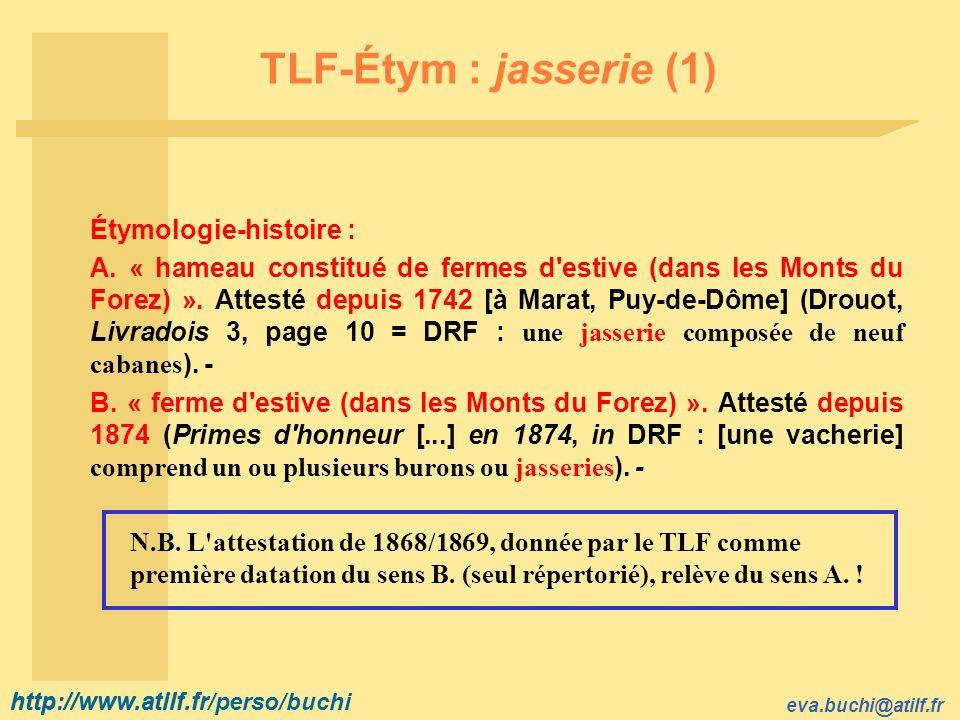 TLF-Étym : jasserie (1) Étymologie-histoire :