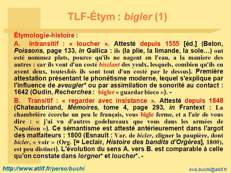TLF-Étym : bigler (1) Étymologie-histoire :