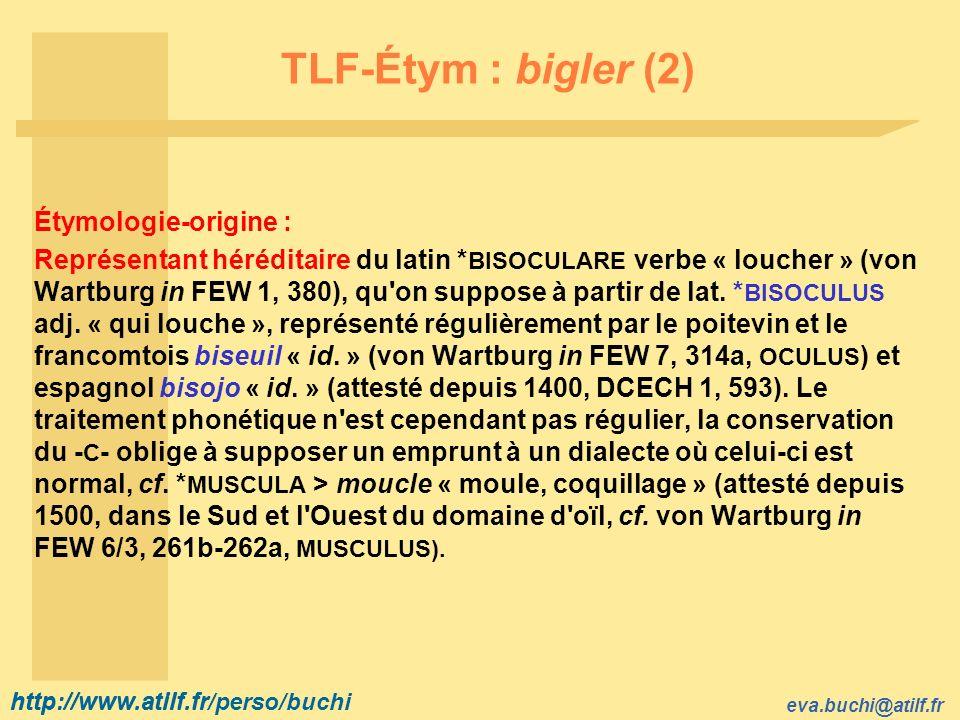 TLF-Étym : bigler (2) Étymologie-origine :
