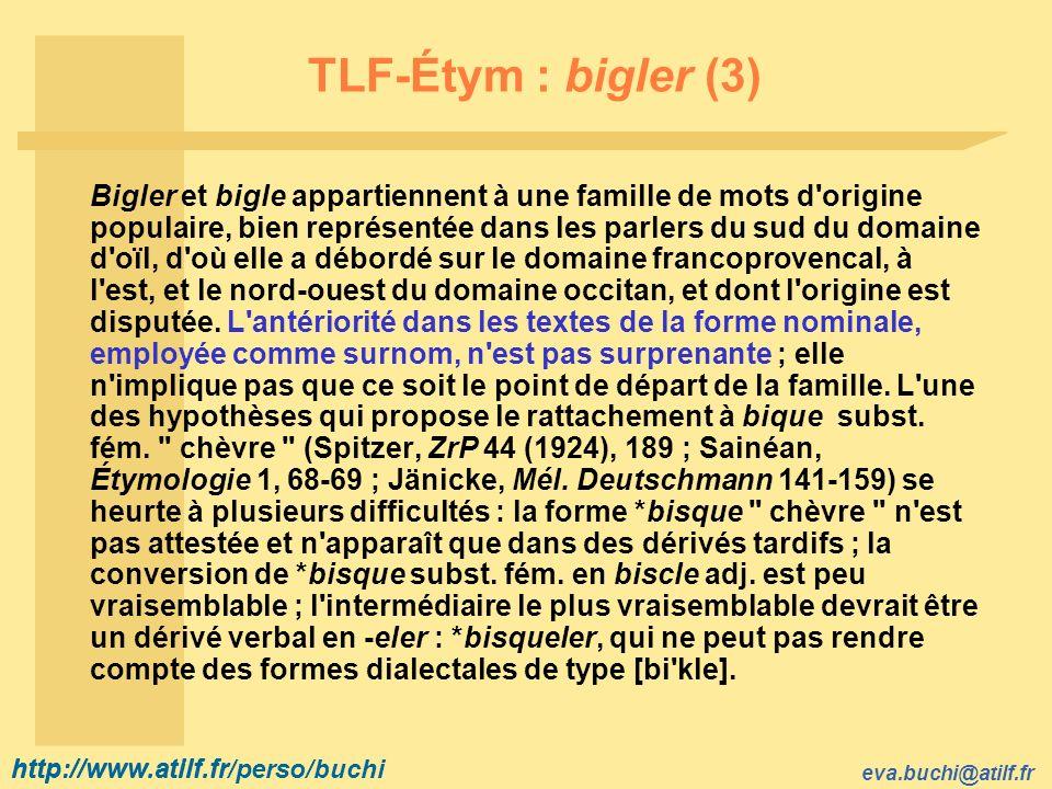 TLF-Étym : bigler (3)