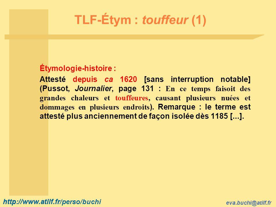 TLF-Étym : touffeur (1) Étymologie-histoire :