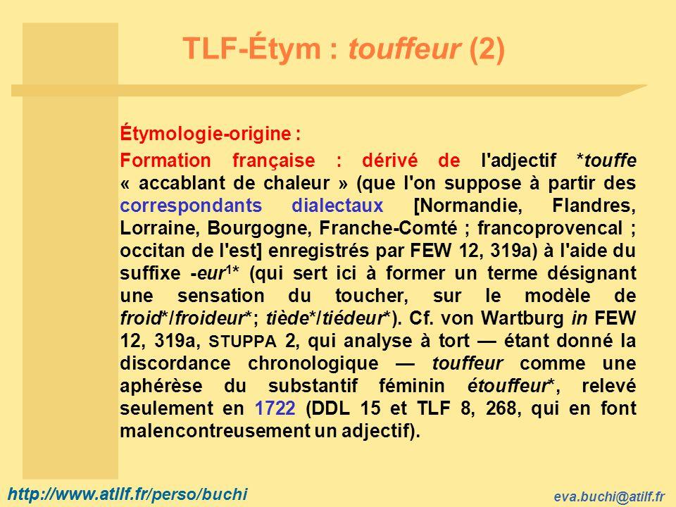 TLF-Étym : touffeur (2) Étymologie-origine :