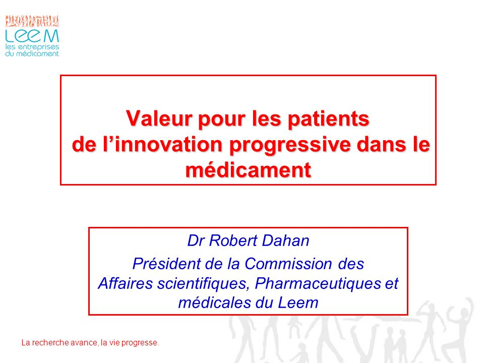 Valeur pour les patients de l'innovation progressive dans le médicament