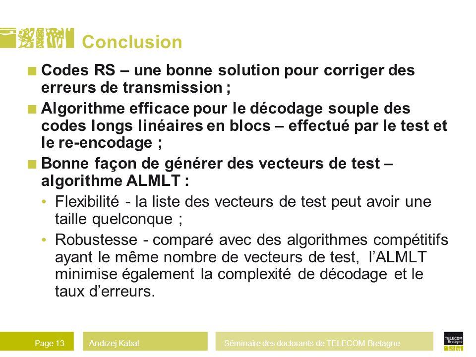 Conclusion Codes RS – une bonne solution pour corriger des erreurs de transmission ;