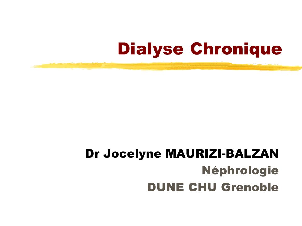Dr Jocelyne MAURIZI-BALZAN Néphrologie DUNE CHU Grenoble