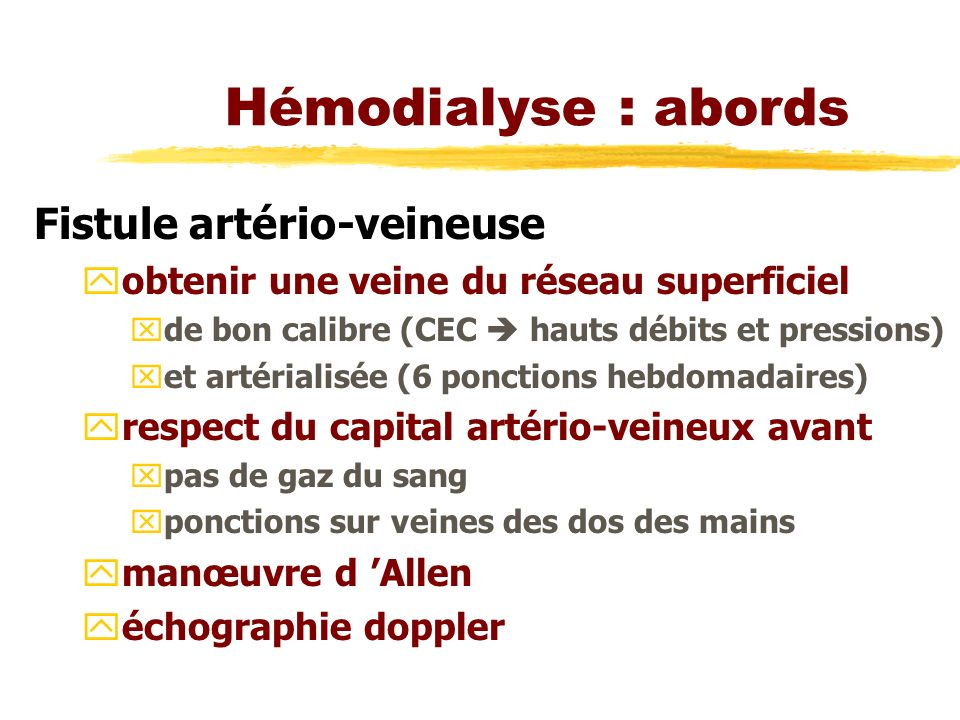 Hémodialyse : abords Fistule artério-veineuse