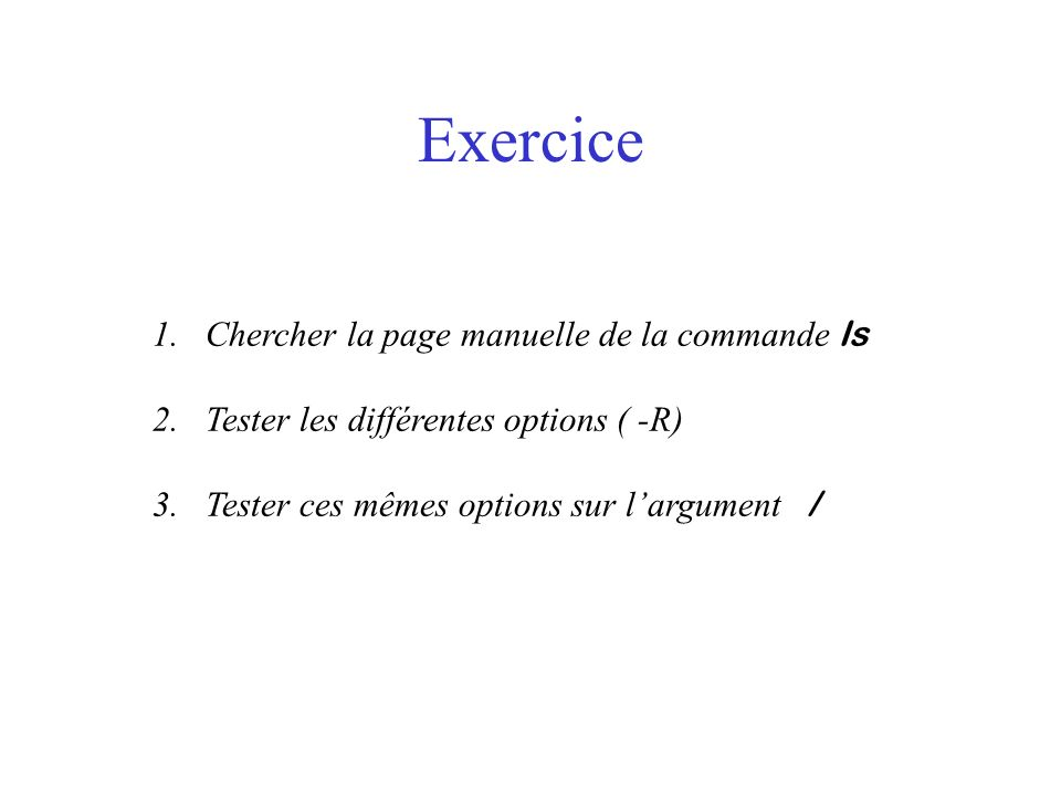 Exercice Chercher la page manuelle de la commande ls