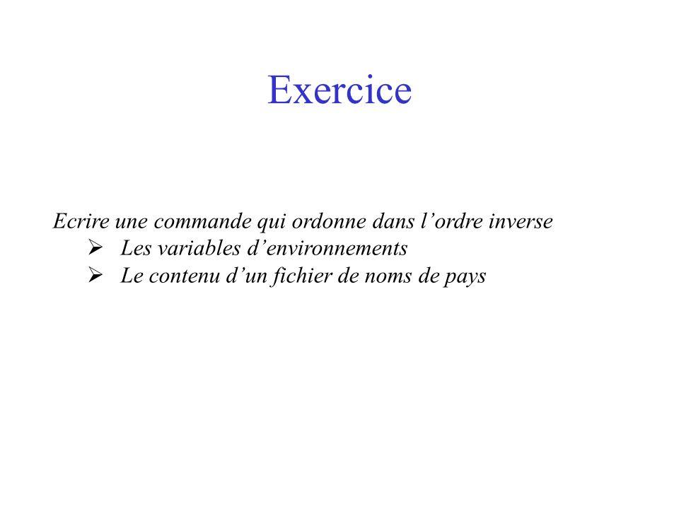 Exercice Ecrire une commande qui ordonne dans l'ordre inverse