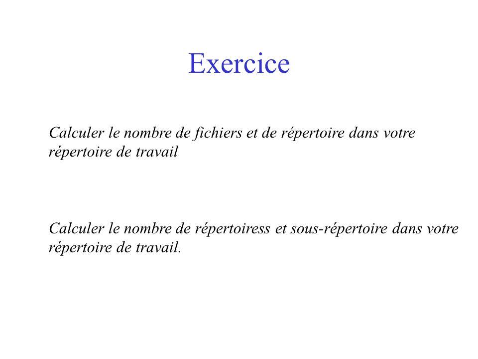 Exercice Calculer le nombre de fichiers et de répertoire dans votre