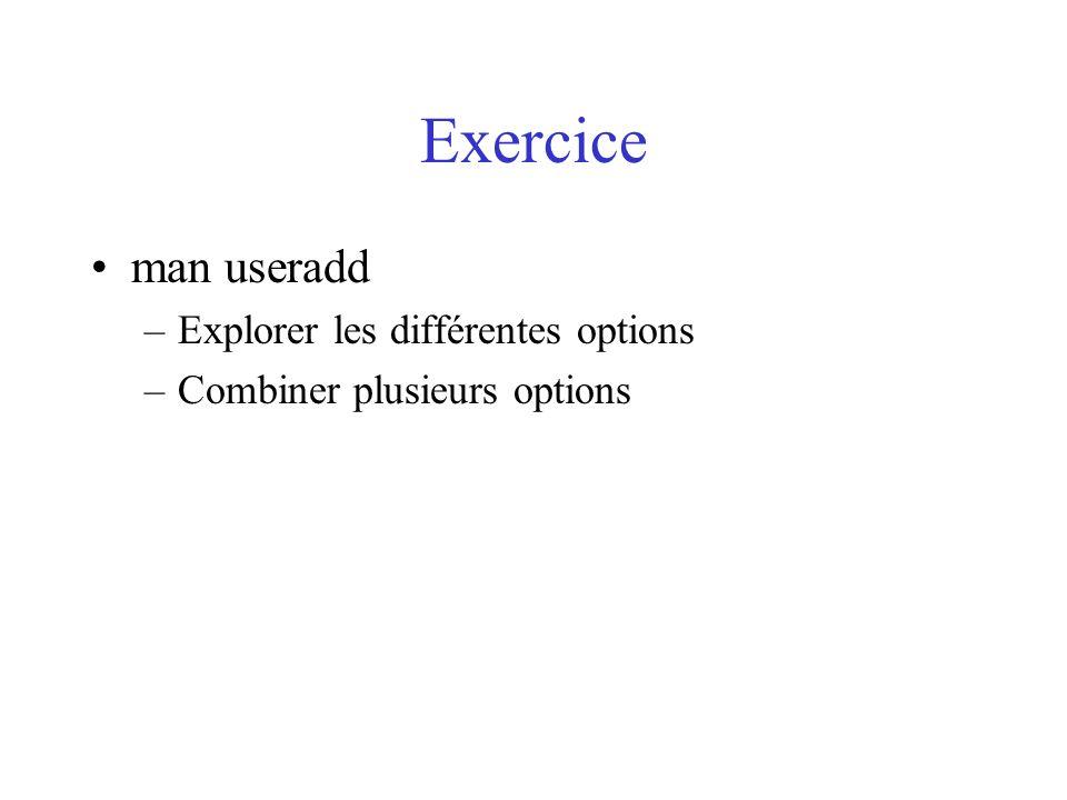 Exercice man useradd Explorer les différentes options