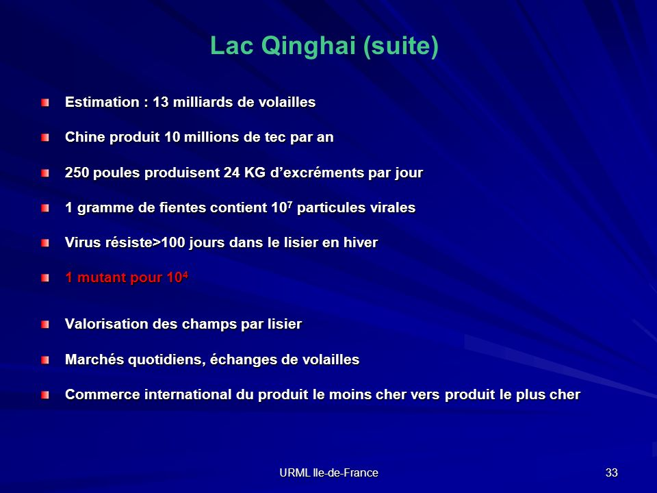 Lac Qinghai (suite) Estimation : 13 milliards de volailles