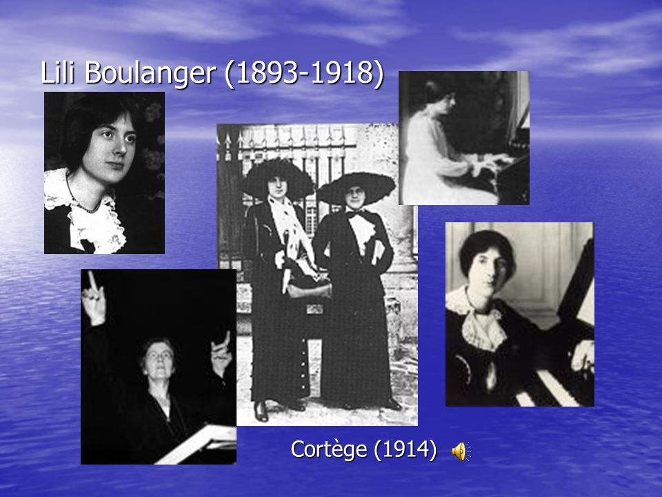 Lili Boulanger (1893-1918) Cortège (1914)