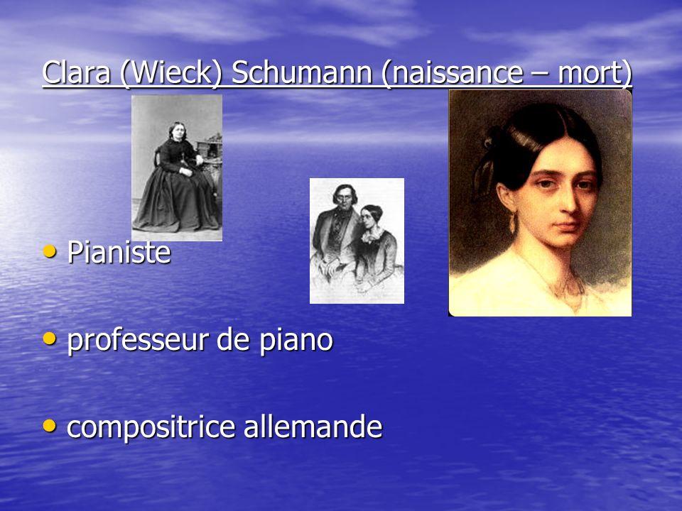 Clara (Wieck) Schumann (naissance – mort)