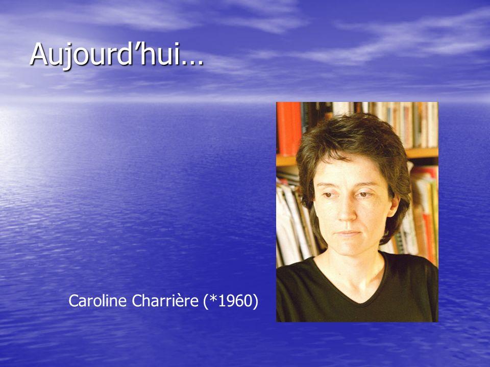 Aujourd'hui… Caroline Charrière (*1960)