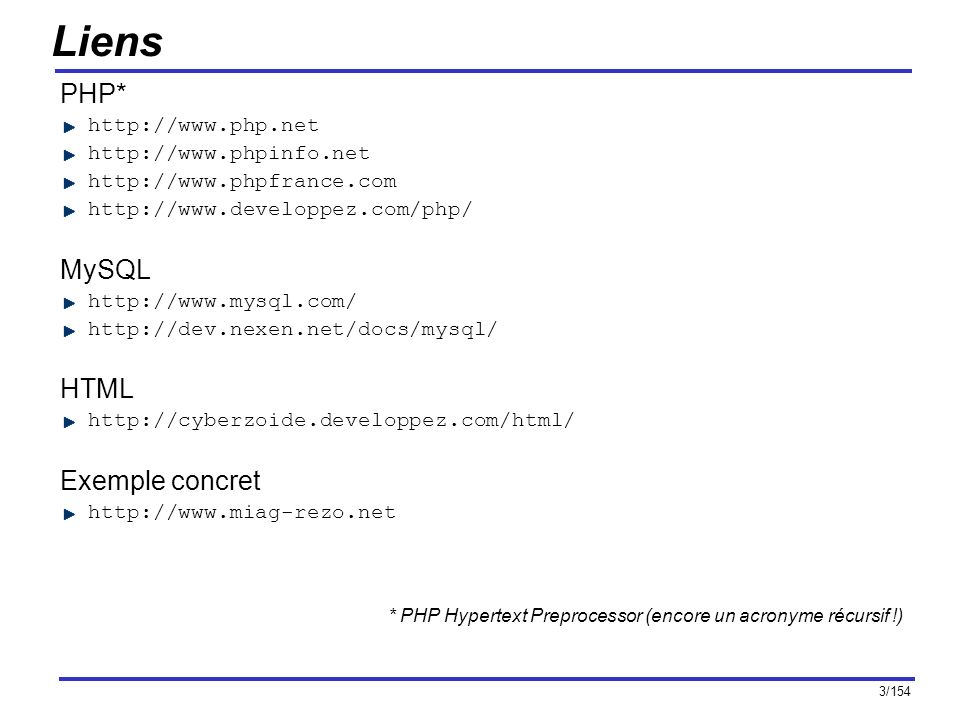 Liens PHP* MySQL HTML Exemple concret http://www.php.net