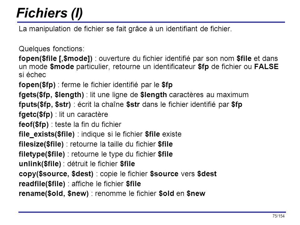Fichiers (I) La manipulation de fichier se fait grâce à un identifiant de fichier. Quelques fonctions: