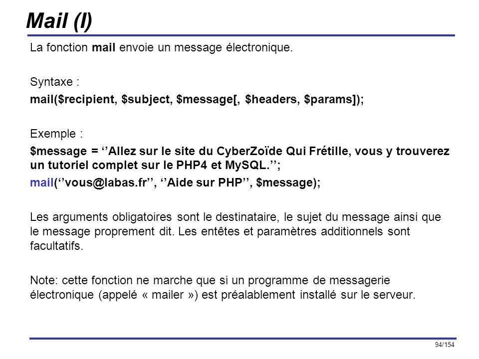 Mail (I) La fonction mail envoie un message électronique. Syntaxe :