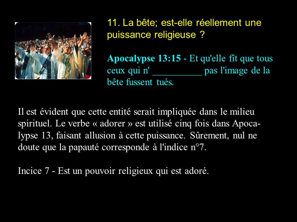 11. La bête; est-elle réellement une puissance religieuse
