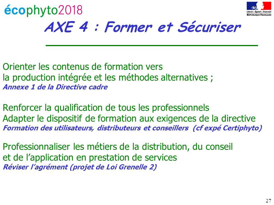 AXE 4 : Former et Sécuriser
