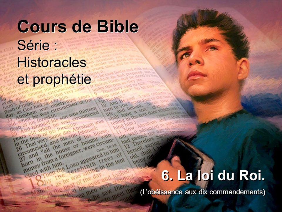 Cours de Bible Série : Historacles et prophétie 6. La loi du Roi.