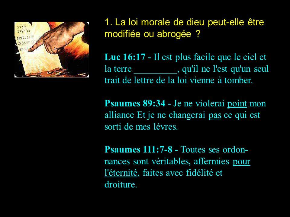 1. La loi morale de dieu peut-elle être modifiée ou abrogée