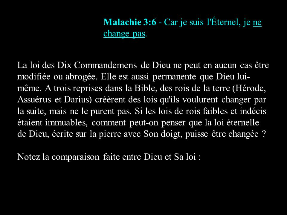 Malachie 3:6 - Car je suis l Éternel, je ne change pas.