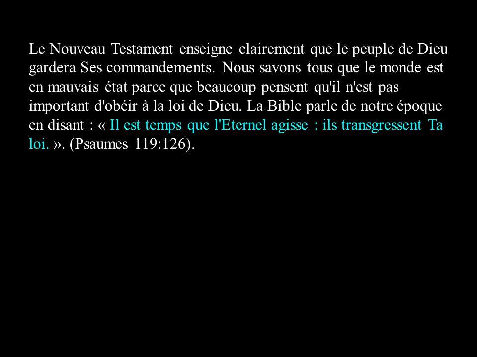 Le Nouveau Testament enseigne clairement que le peuple de Dieu gardera Ses commandements.