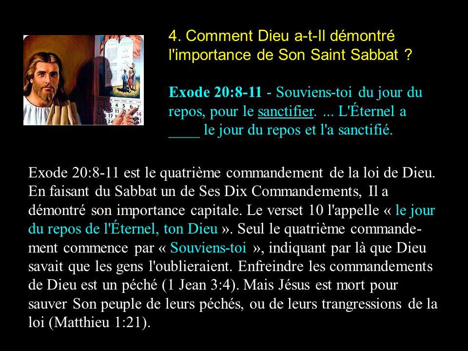 4. Comment Dieu a-t-Il démontré l importance de Son Saint Sabbat