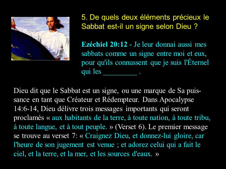 5. De quels deux éléments précieux le Sabbat est-il un signe selon Dieu