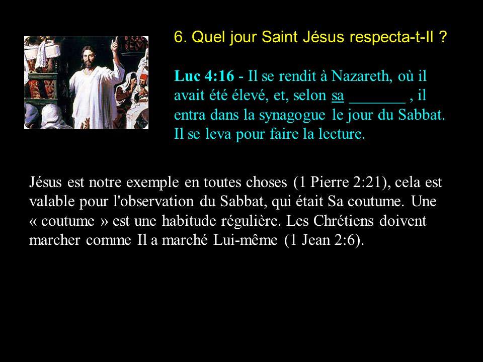 6. Quel jour Saint Jésus respecta-t-Il