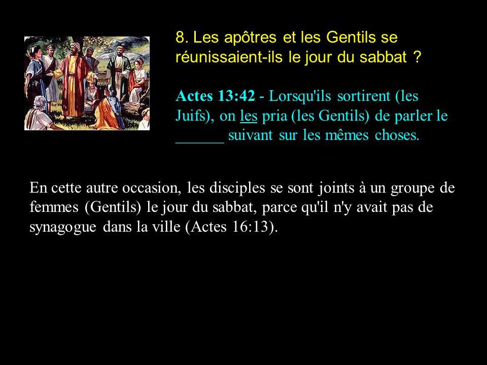 8. Les apôtres et les Gentils se réunissaient-ils le jour du sabbat