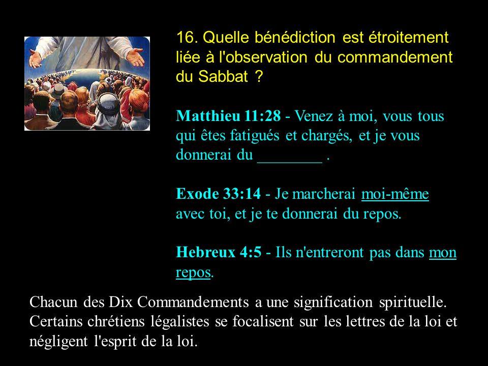 16. Quelle bénédiction est étroitement liée à l observation du commandement du Sabbat