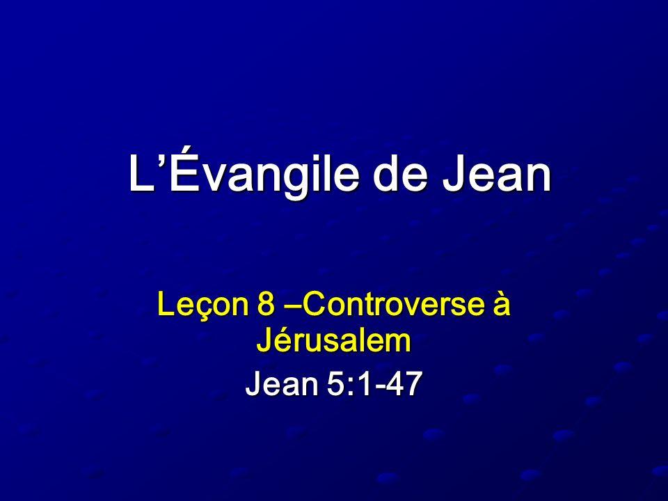 Leçon 8 –Controverse à Jérusalem Jean 5:1-47