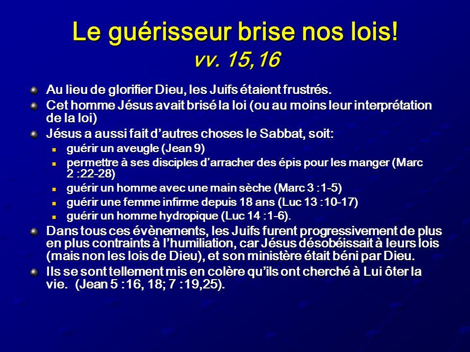 Le guérisseur brise nos lois! vv. 15,16