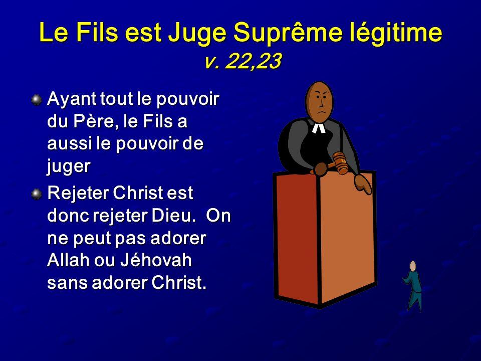 Le Fils est Juge Suprême légitime v. 22,23