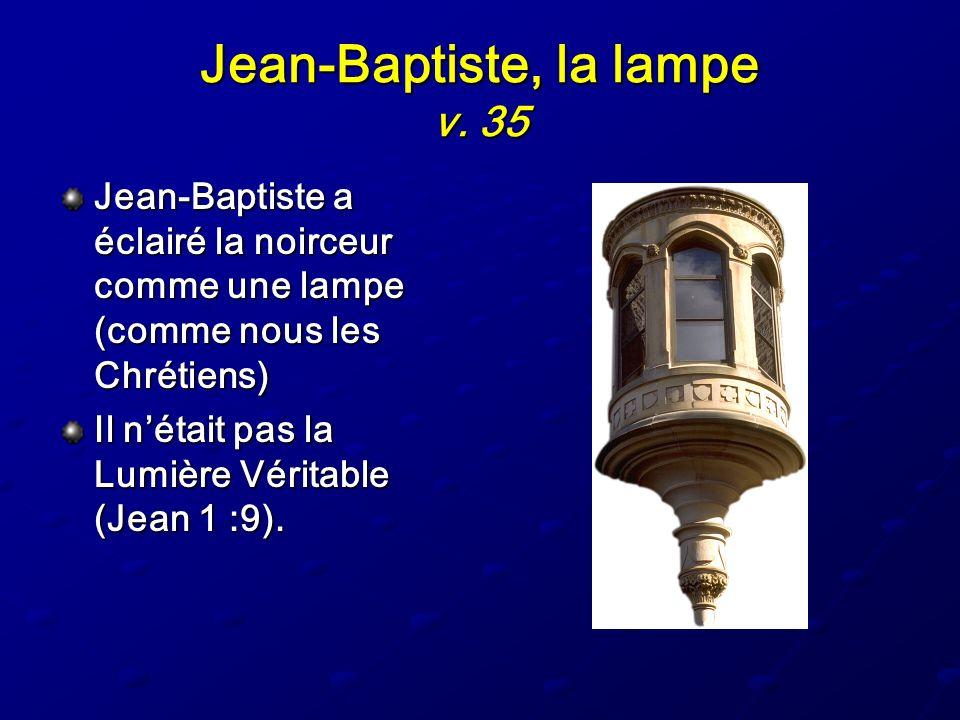 Jean-Baptiste, la lampe v. 35