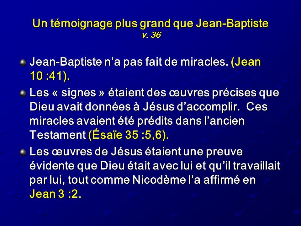 Un témoignage plus grand que Jean-Baptiste v. 36